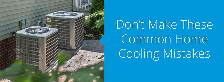Don't make these common home cooling mistakes