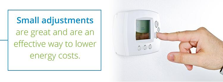 small adjustments are an effective way to lower energy costs