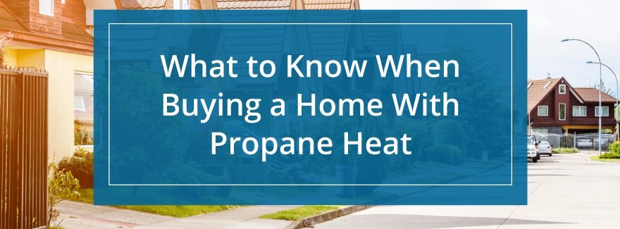 What To Know When Buying A Home With Propane Heat