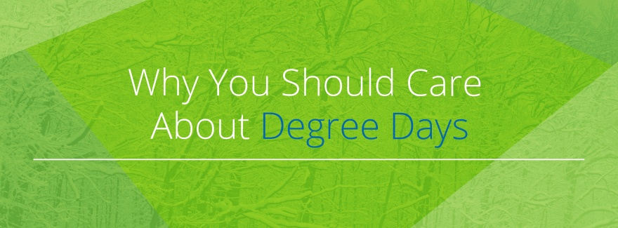 Why You Should Care About Degree Days