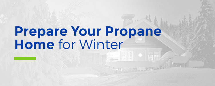 Prepare Your Propane Home This Winter